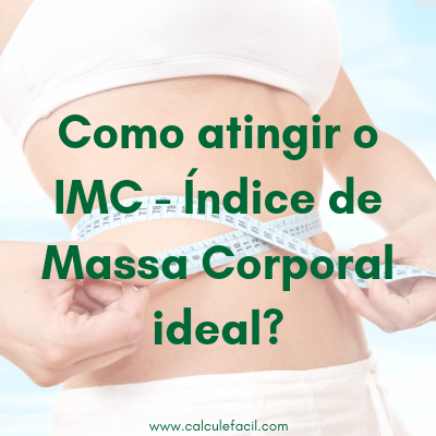 Como atingir o IMC – Índice de Massa Corporal ideal?