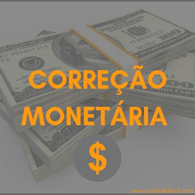 Correção Monetária – Como é feito o cálculo?