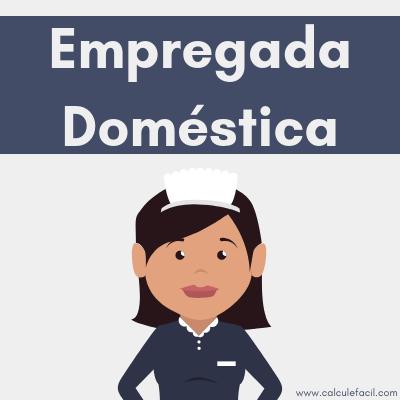 Empregada Doméstica: Como é feita a folha de pagamento, cálculo de férias e sua Rescisão Contratual